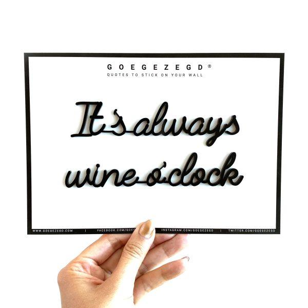 goegezegd It's always wine o'clock A5 quote zwart