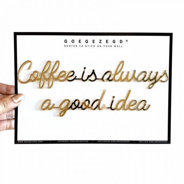 goegezegd coffee is always a good idea
