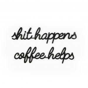 Goegezegd shit happens coffee helpd A5 quote zwart