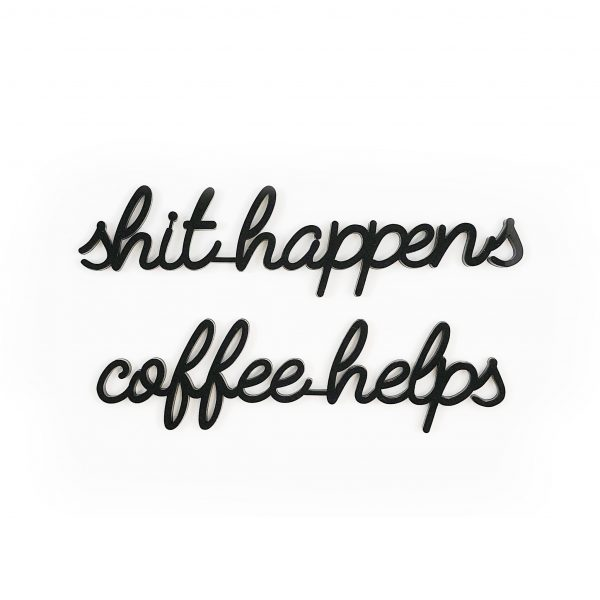 Goegezegd shit happens coffee helpd A5 quote zwart
